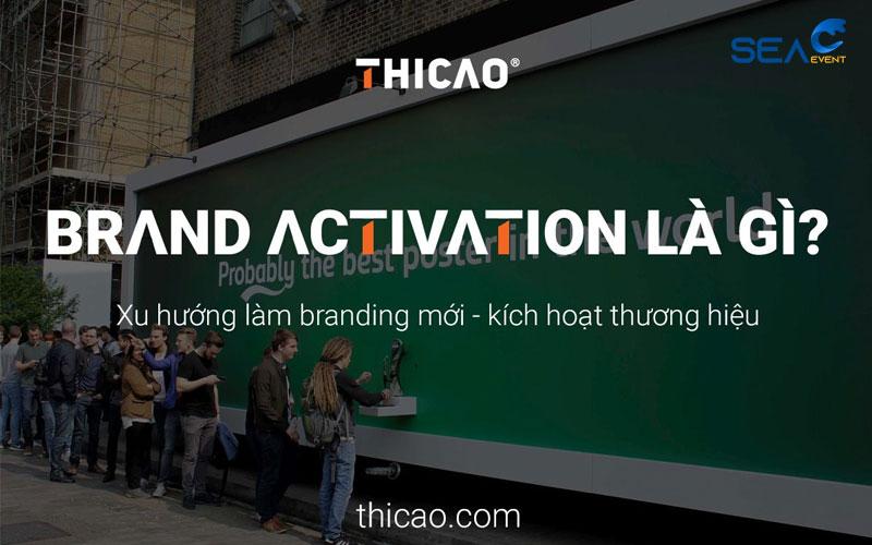brand-activation-kich-hoat-thuong-hieu-la-gi